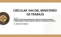 CIRCULAR 0044 MINISTERIO DE TRABAJO