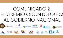 COMUNICADO # 2 DEL GREMIO ODONTOLÓGICO AL GOBIERNO NACIONAL