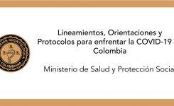 Lineamientos, Orientaciones y Protocolos para enfrentar la COVID-19 en Colombia